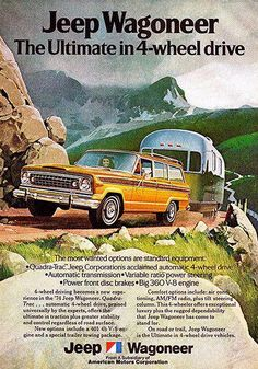 1974 Jeep Wagoneer Ad with Airstream Trailer Vintage Trailers, Vintage Trucks, Vintage Airstream, Vintage Advertisements, Vintage Ads, Funny Vintage, Vintage Labels, Volkswagen Type 3, Old Jeep