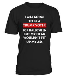 """CHECK OUT OTHER AWESOME DESIGNS HERE!                       """"Funny I Was Going To Be A Trump Voter"""" Halloween Gifts Funny Halloween funny Halloween tee, Funny Trump Halloween Shirt, Funny Political Tee Gift."""