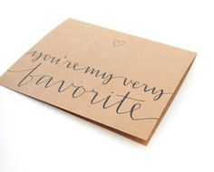You're My Very Favorite  Romantic Greeting by sparrownestscript, $7.00