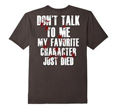Don't Talk To Me My Favorite Character Just Died Blood Shirt #twdfamily #twd #ripglenn #ripabraham http://www.amazon.com/dp/B01MQ426NE/ref=cm_sw_r_pi_awdm_x_5UKdybK7VFJ3Q