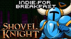 Indie for Breakfast - Shovel Knight #akamikeb #indieforbreakfast #videogames #shovelknight