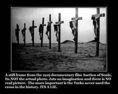 """A still frame from the 1919 documentary film """"""""Auction of Souls"""""""" Its NOT the actual photo. Juts an imagination. The more important is the Turks never used the cross in the history. ITS A LIE."""