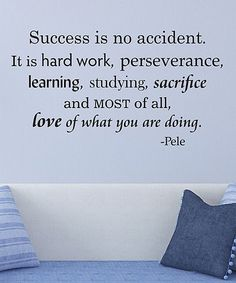 Wallquotes.com by Belvedere Designs Success Is No Accident Pele Wall Quotes™ Decal | zulily