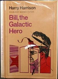 Bill the Galactic Hero - Harry Harrison Harry Harrison, Made Me Glad, Science Fiction Authors, Sci Fi Novels, Galactic Heroes, Fantasy Books, Great Books, Comic Books, Swords