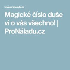 Magické číslo duše ví o vás všechno! | ProNáladu.cz Magick, Lose Weight, Thoughts, Mantra, Psychology, Witchcraft, Ideas