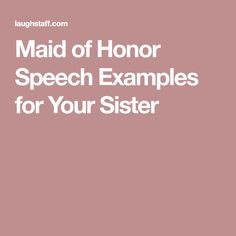 Examples Of Some Great Maid Of Honor Speeches  Maid Of Honor
