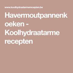 Havermoutpannenkoeken - Koolhydraatarme recepten