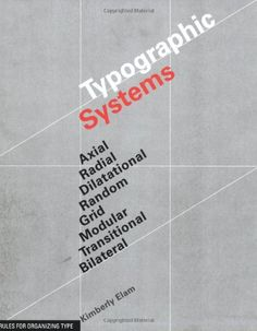 Typographic Systems of Design by Kimberly Elam http://www.amazon.com/dp/1568986874/ref=cm_sw_r_pi_dp_32Jhvb1CCE3W3
