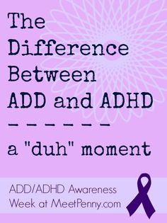 The Difference Between ADD and ADHD - This was a palm-to-forehead moment for me.