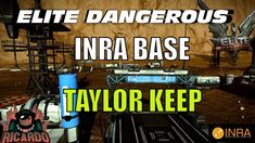 Elite Dangerous: Taylor Keep - INRA Base 10 - Preparing Cmdr Jameson for...