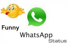 Funny WhatsApp Status Collections & Ideas