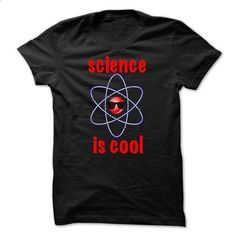 Science is Cool T-shirt - #cool t shirts #t shirt creator. GET YOURS => https://www.sunfrog.com/Funny/Science-is-Cool-T-shirt.html?60505