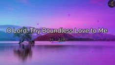 Hymns - O Lord, Thy Boundless Love to Me(New Tune) - YouTube O Love, Love The Lord, Spiritual Songs, Thankful Heart, Reign, Spirituality, Thoughts, Youtube, Spiritual