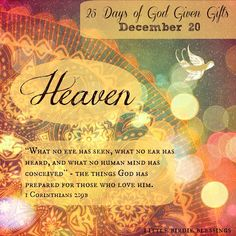 Little Birdie Blessings : 25 Days God Given Gifts - Day 20 - HEAVEN
