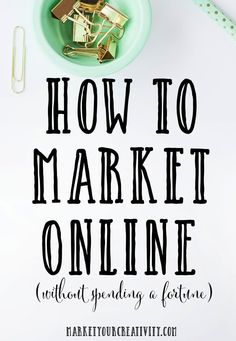 How to market your online business without spending a fortune: a list of 10 fresh ideas on marketyourcreativity.com by Lisa Jacobs