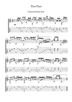 Tico Tico classical guitar solo sheet music A classical guitar solo for intermediate level or early-intermediate level players who wish to study finger positions and scales while havin fun,  with tablature and downloadable mp3 for audio help.