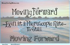 Moving forward -- even at a microscopic rate -- is still moving forward. Don't give up!