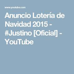 Anuncio Lotería de Navidad 2015 - #Justino [Oficial] - YouTube