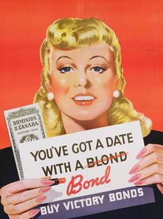 """""""You've Goat a Date with a Blond/Bond"""" ~ WWII era Victory Bonds poster."""