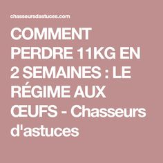 COMMENT PERDRE 11KG EN 2 SEMAINES : LE RÉGIME AUX ŒUFS - Chasseurs d'astuces Diet Recipes, Healthy Recipes, Body Challenge, Military Diet, Fat Loss Diet, Health Fitness, Food And Drink, Nutrition, How To Plan