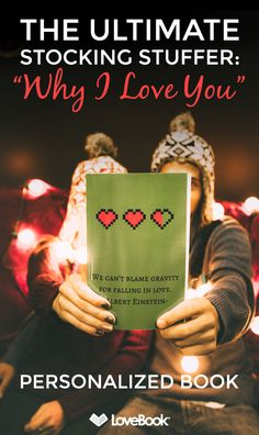 Give the most memorable gift ever. A LoveBook is guaranteed to make your sweetie feel loved and appreciated. It's easy to build and even more fun to give. Customize is as much or as little as you'd like. Create your personalized stocking stuffer at lovebookonline.com.