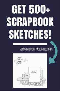 Discover How To Create More Pages In Less Time With 525 Ready-To-Go Stunning Scrapbook Sketches! Visit Our Website For More...