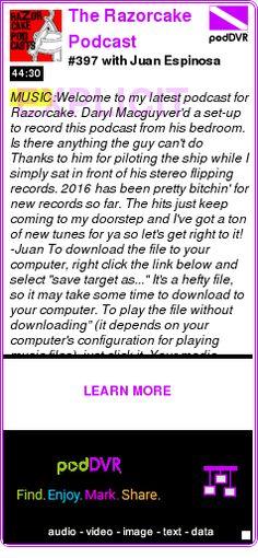 #MUSIC #PODCAST  The Razorcake Podcast    #397 with Juan Espinosa    LISTEN...  http://podDVR.COM/?c=ba771568-d736-c739-675e-fa3f4410ea1a
