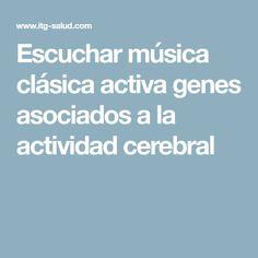 Escuchar música clásica activa genes asociados a la actividad cerebral