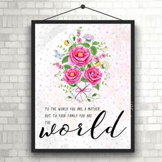 You are the world | #Mothersday | #Mother | #Mom | #Quote | Art Print | #Typography | Home Decor Print | #Printable by InspirationWallDecor on Etsy. Check more #digitalprint #walldecor #artprint themed at my #etsy store:  www.etsy.com/shop/InspirationWallDecor