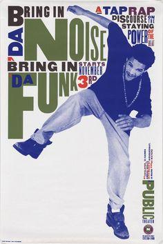 Paula Scher poster: Savion Glover, Bring in Da Noise Bring in Da Funk Paula Scher, Massimo Vignelli, Milton Glaser, Herb Lubalin, Laurent Durieux, Poster Festival, 90s Design, Public Theater, Poster Art