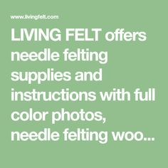 LIVING FELT offers needle felting supplies and instructions with full color photos, needle felting wool batts and roving, a fun needle felting kit assortment, needle felting supply, and felting needles. Needle Felting Supplies, Felt Dolls, Wool Felt, Diy And Crafts, Fun, Photos, Color, Pictures, Colour