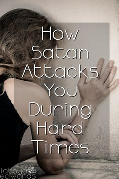 You have an enemy that is set on destroying you. During hard times you need to understand how satan attacks so you know how to pray against his scemes.