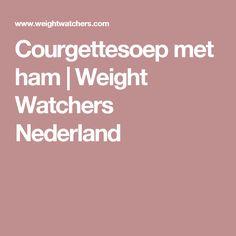 Courgettesoep met ham   Weight Watchers Nederland