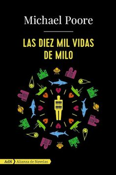 Pero Qué Locura de Libros.: LAS DIEZ MIL VIDAS DE MILO / Michael Poore / AdNov...