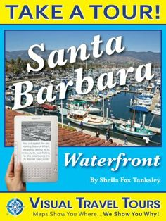 SANTA BARBARA WATERFRONT TOUR - A Self-guided Walking Tour - includes insider tips and photos of all locations - explore on your own - Like having a friend show you around! (Visual Travel Tours) by Sheila Tanksley. $9.99. Publisher: Visual Travel Tours (September 3, 2010). 167 pages