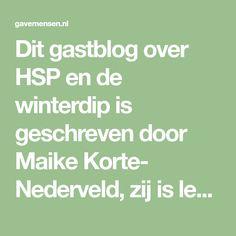 Dit gastblog over HSP en de winterdip is geschreven door Maike Korte- Nederveld, zij is leefstijlcoach en trainer voor hoogsensitiviteit en mindset. Ze volgt dit jaar de jaaropleiding Master of Emotions bij GaveMensen. Hoe waardevol dat Maike deze leefstijlkennis met HSP weet te verbinden! Het is weer zover. De herfst is in het land en …