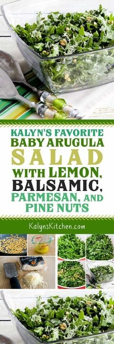 Kalyn's Favorite Baby Arugula Salad with Lemon, Balsamic, Parmesan, and Pine Nuts is a salad I make over and over and over, and I can polish off a big bowl of this and call it lunch! And this tasty salad is low-carb, Keto, low-glycemic, gluten-free, and South Beach Diet friendly. [found on KalynsKitchen.com]