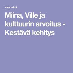Miina, Ville ja kulttuurin arvoitus - Kestävä kehitys