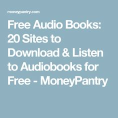 Free Audio Books: 20 Sites to Download & Listen to Audiobooks for Free - MoneyPantry