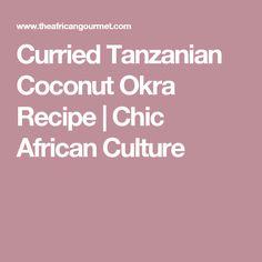 Curried Tanzanian Coconut Okra Recipe   Chic African Culture