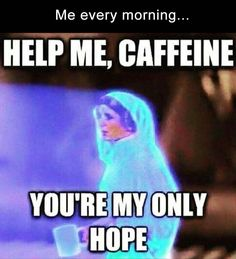 Star Wars Humor Help me caffeine, you're my only hope. Coffee Talk, Coffee Is Life, I Love Coffee, My Coffee, Coffee Beans, Coffee Maker, Morning Coffee, Monday Coffee, I Need Coffee Meme