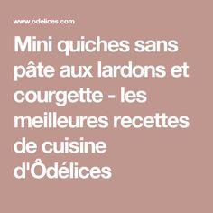 Mini quiches sans pâte aux lardons et courgette - les meilleures recettes de cuisine d'Ôdélices