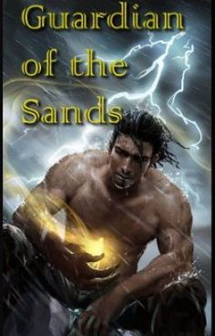 """Read """"Guardian of the Sands - The Beginning"""" by Wendy Hamlet on Wattpad"""