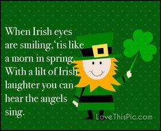 When Irish eyes are smiling irish st patricks day happy st patricks day st patricks day quotes st patrick's day st. patrick's happy st patrick's day happy st patricks day quotes paddy's day