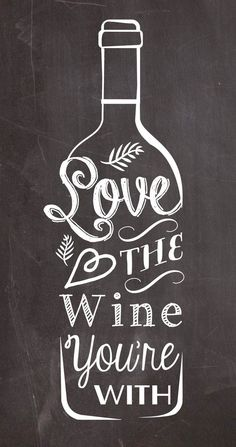 Love the wine you're with typography quote chalkboard print home kitchen decor with or without frame Love the Wine you're with. A typography chalkboard style kitchen art quote poster I designed. Chalkboard Designs, Chalkboard Ideas, Wine Craft, Wine Signs, Wine Parties, In Vino Veritas, Kitchen Art, Funny Kitchen, Kitchen Decor