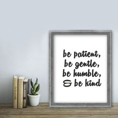 """Be patient, be gentle, be humble, be kind"" Printable Printable Wall Art, Letter Board, Printables, Lettering, Day, Print Templates, Drawing Letters, Texting"
