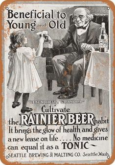 Vintage Stuff Beneficial to Young AND Old. Cultivate the RAINIER BEER HABIT. It brings the glow of health and gives a new lease on life.No medicine can equal to it as a TONIC!beer for kids.vintage advertisement - We've come a long way. Vintage Humor, Funny Vintage Ads, Pub Vintage, Funny Ads, Poster Vintage, Vintage Kitchen, Vintage Kids, Vintage Stuff, Vintage Metal