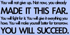 You will NOT give up.