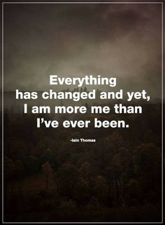 Be yourself Quotes everything has changed and yet Dad Quotes, Love Quotes, Spiritual Meaning Of Numbers, Infp Personality Type, Everything Has Change, Do Homework, Core Values, Relationship Advice, Be Yourself Quotes
