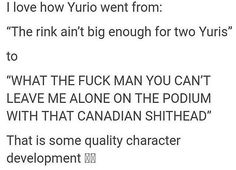 """Then followed that with """" damn it, you can't just do good and expect that to be enough, get your ass back here a push harder pig,"""" yurio's growing admiration for Yuri is adorable ^_^"""